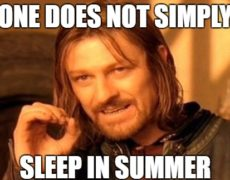 One does not simply sleep in summer Meme